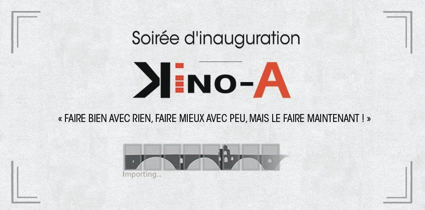 Soirée d'inauguration Kino-A