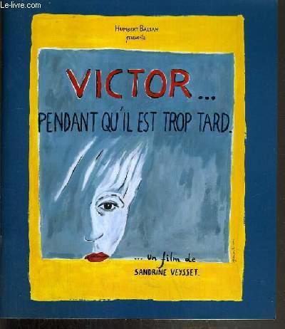 Victor... pendant qu'il est trop tard (1998)